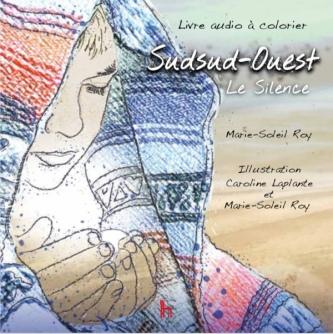 Sudsud-Ouest, Le Silence Marie-Soleil Roy Couverture